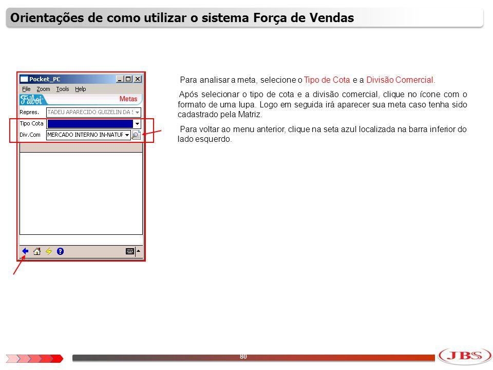 81 Para visualizar todos os pedidos digitados até 3 meses atrás, independente do cliente, clique no botão Pedidos.