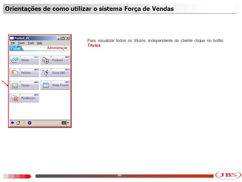 100 Nessa tela é possível visualizar todos os títulos independente do cliente.