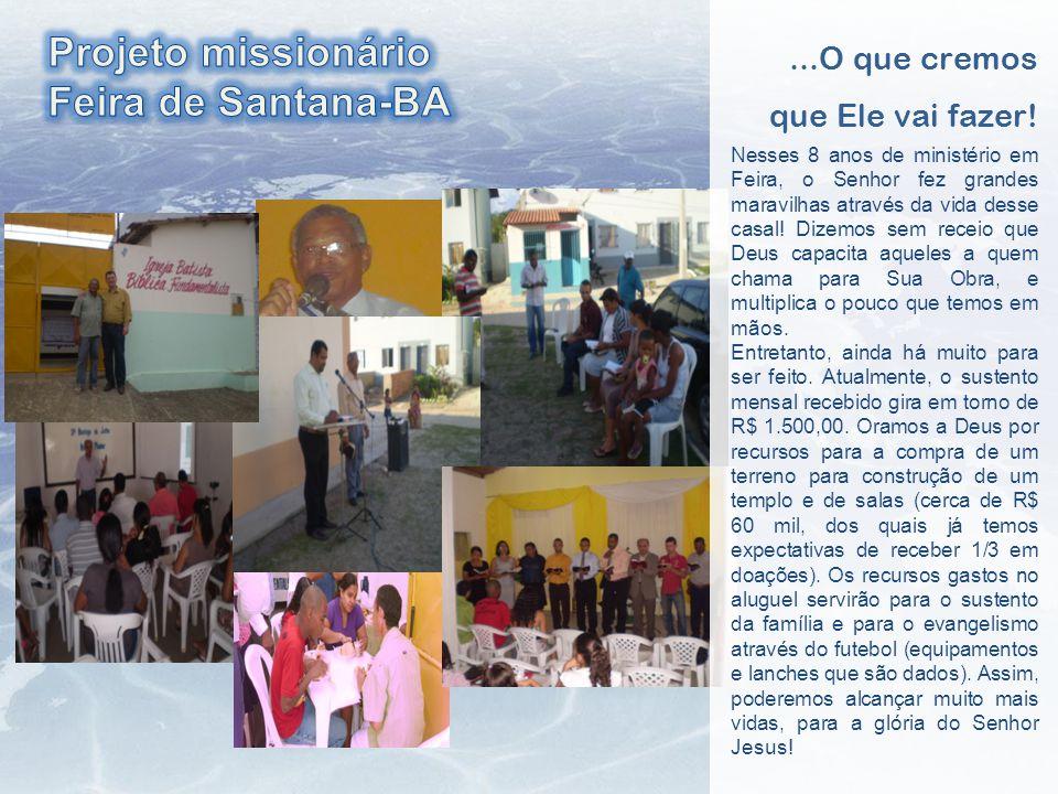 Igreja Batista Bíblica Fundamentalista, Feira de Santana-BA Ministério com cegos: leitura em braile, cântico e futebol Ministério com garotos e garota