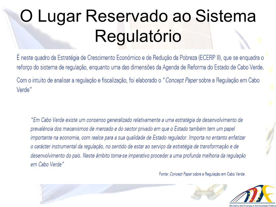 Universo da Regulação/Supervisão/Fiscalização Modelo Actual rumo á densificação