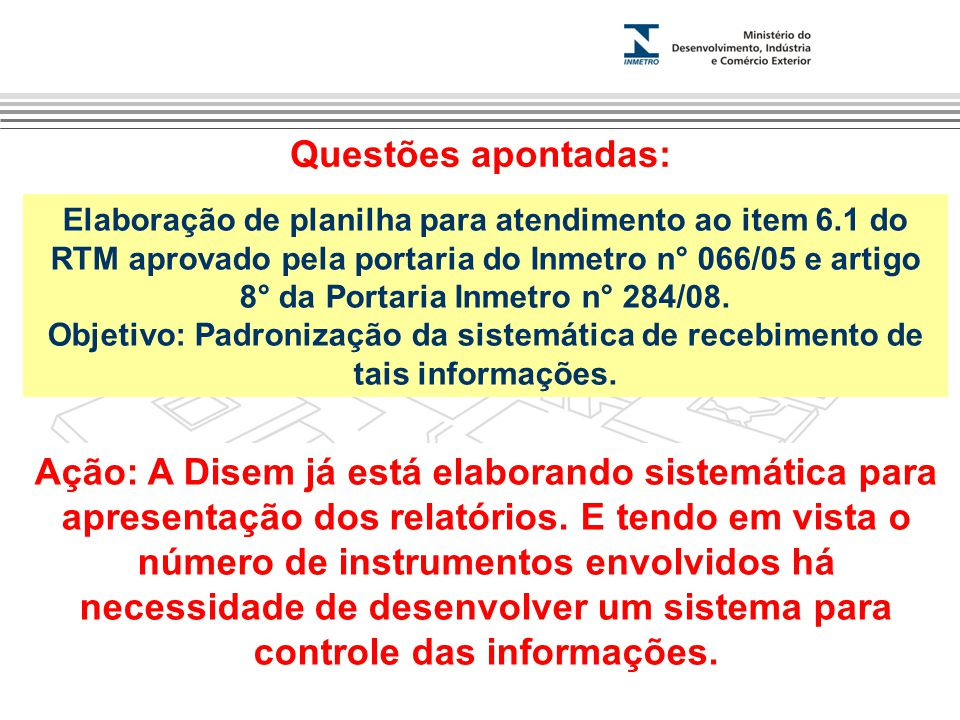 Marca do evento Questões apontadas: Elaboração de planilha para atendimento ao item 6.1 do RTM aprovado pela portaria do Inmetro n° 066/05 e artigo 8° da Portaria Inmetro n° 284/08.