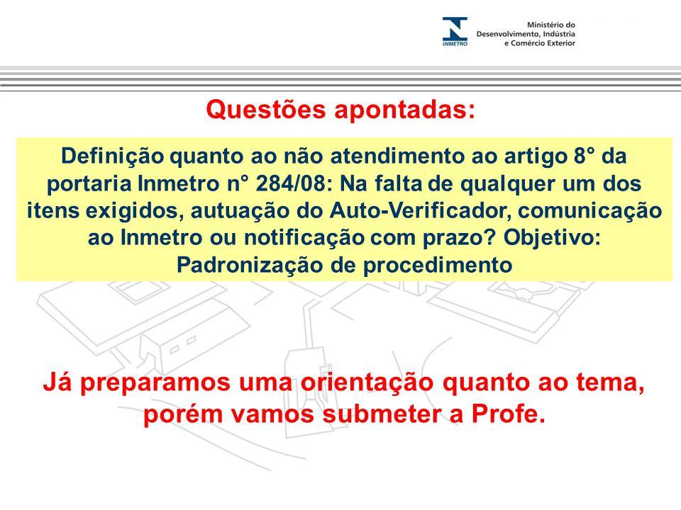 Marca do evento Questões apontadas: Definição quanto ao não atendimento ao artigo 8° da portaria Inmetro n° 284/08: Na falta de qualquer um dos itens