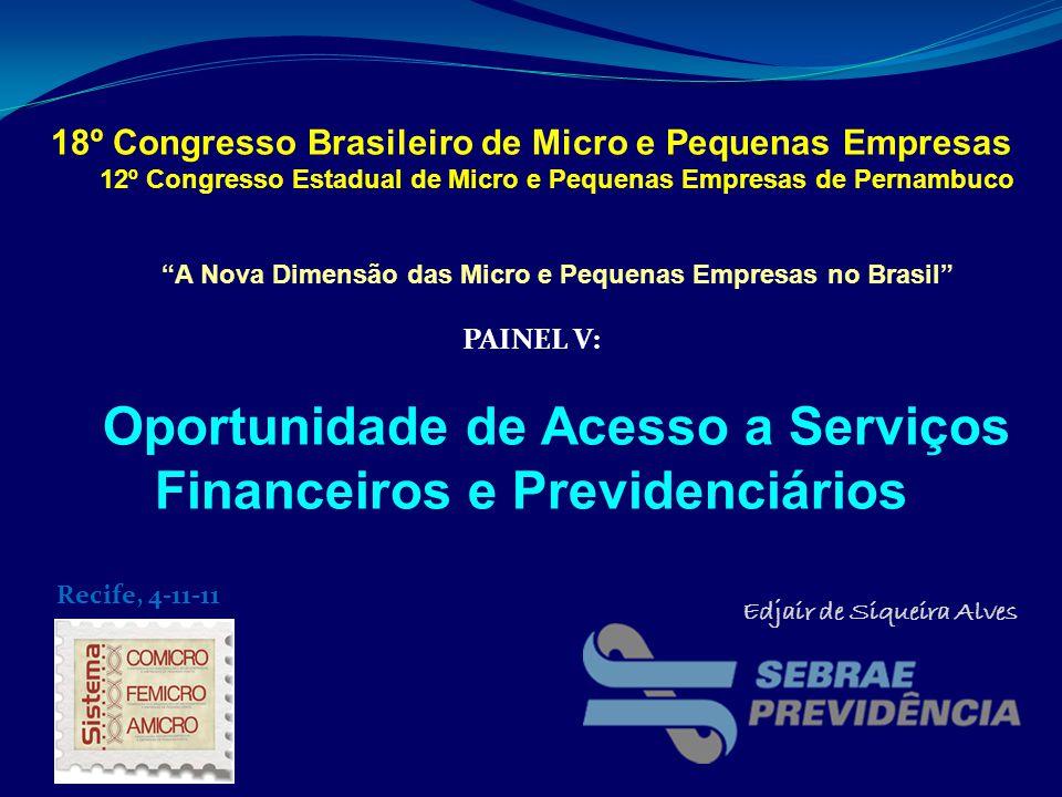 Recife, 4-11-11 18º Congresso Brasileiro de Micro e Pequenas Empresas 12º Congresso Estadual de Micro e Pequenas Empresas de Pernambuco A Nova Dimensã