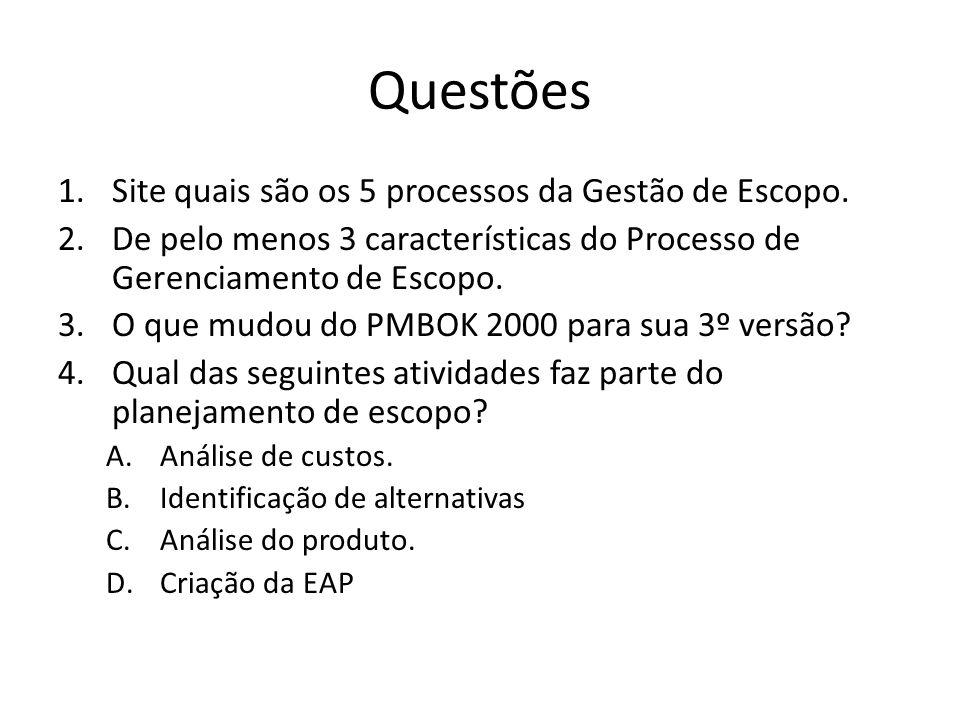 Questões 1.Site quais são os 5 processos da Gestão de Escopo. 2.De pelo menos 3 características do Processo de Gerenciamento de Escopo. 3.O que mudou