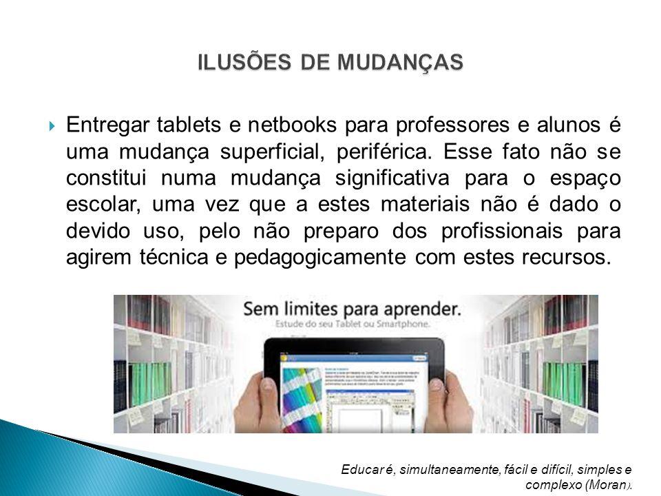 Entregar tablets e netbooks para professores e alunos é uma mudança superficial, periférica.