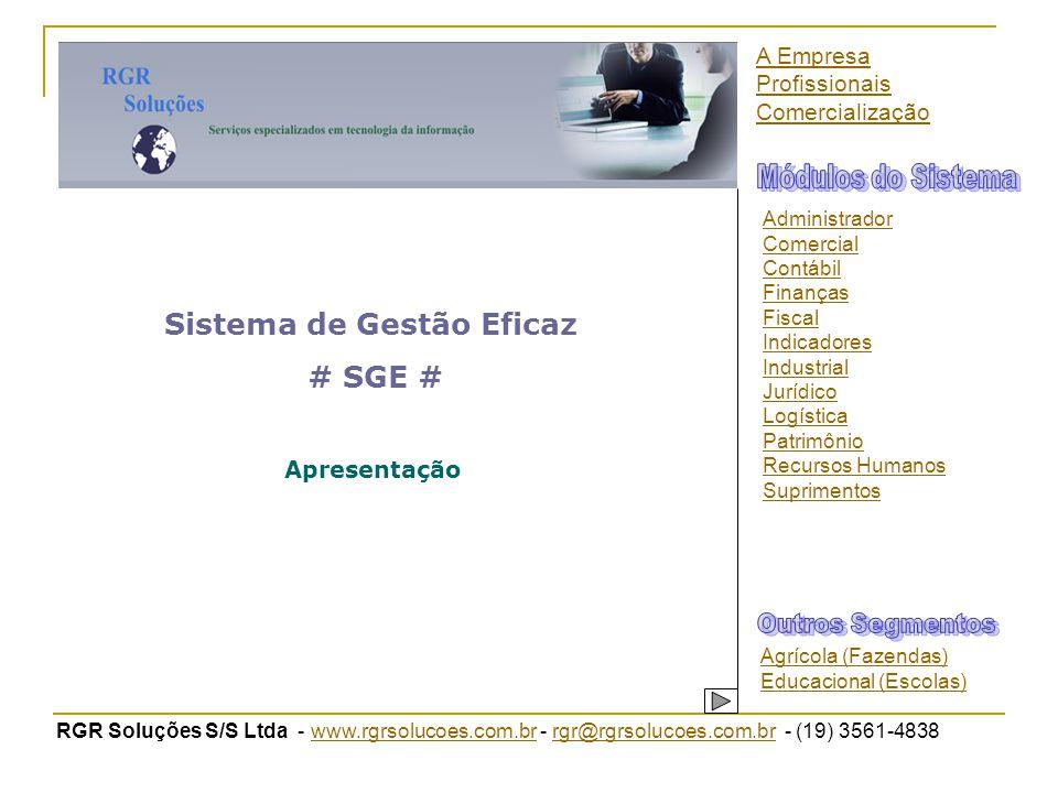 RGR Soluções S/S Ltda - www.rgrsolucoes.com.br - rgr@rgrsolucoes.com.br - (19) 3561-4838www.rgrsolucoes.com.brrgr@rgrsolucoes.com.br Sistema de Gestão