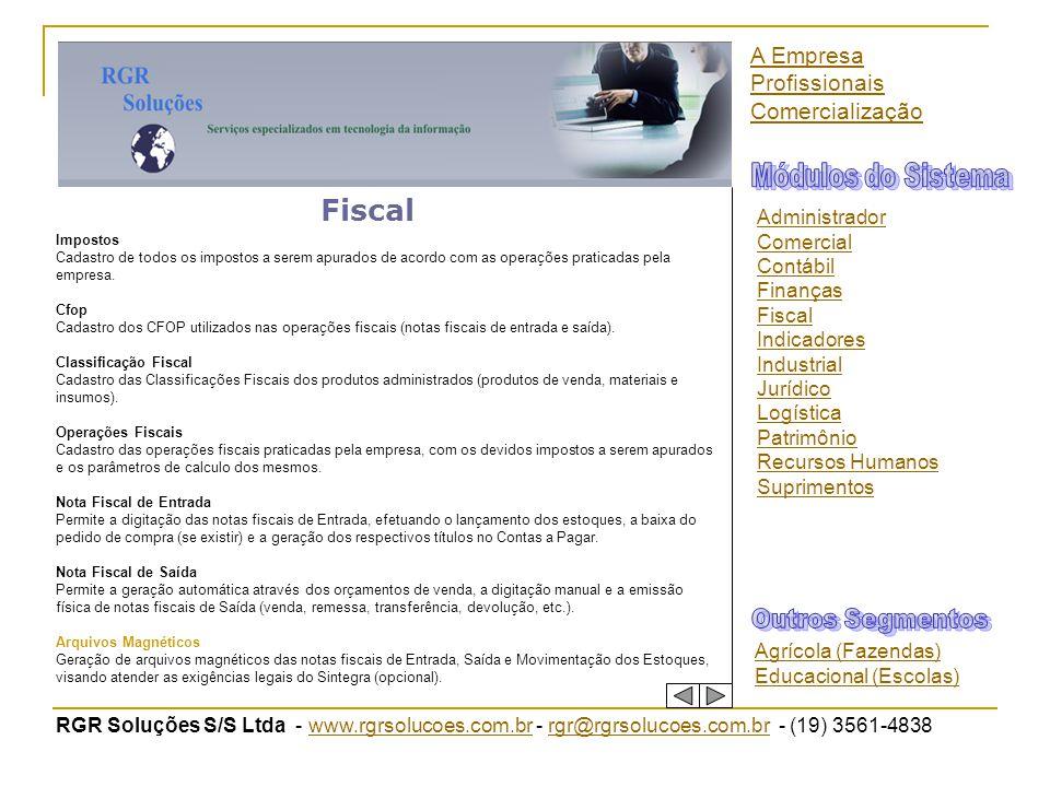 RGR Soluções S/S Ltda - www.rgrsolucoes.com.br - rgr@rgrsolucoes.com.br - (19) 3561-4838www.rgrsolucoes.com.brrgr@rgrsolucoes.com.br Fiscal Impostos C