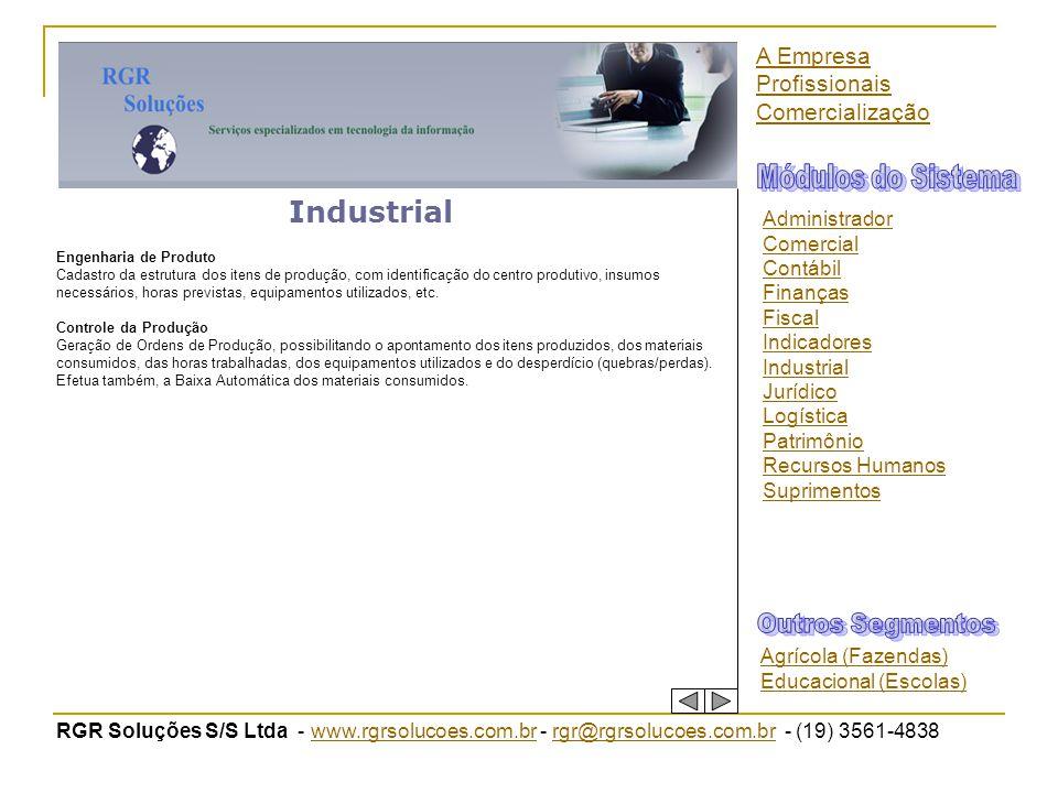 RGR Soluções S/S Ltda - www.rgrsolucoes.com.br - rgr@rgrsolucoes.com.br - (19) 3561-4838www.rgrsolucoes.com.brrgr@rgrsolucoes.com.br Industrial Engenh