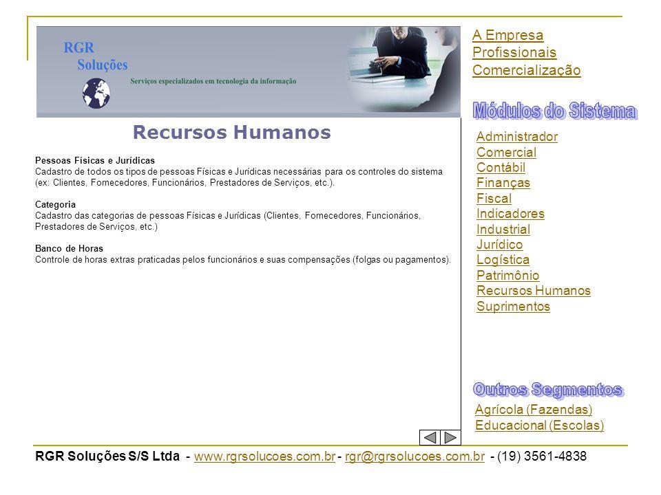 RGR Soluções S/S Ltda - www.rgrsolucoes.com.br - rgr@rgrsolucoes.com.br - (19) 3561-4838www.rgrsolucoes.com.brrgr@rgrsolucoes.com.br Recursos Humanos