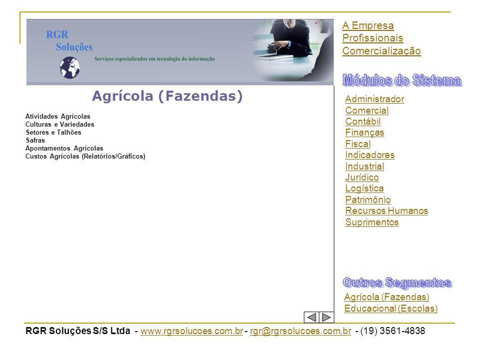 RGR Soluções S/S Ltda - www.rgrsolucoes.com.br - rgr@rgrsolucoes.com.br - (19) 3561-4838www.rgrsolucoes.com.brrgr@rgrsolucoes.com.br Agrícola (Fazenda