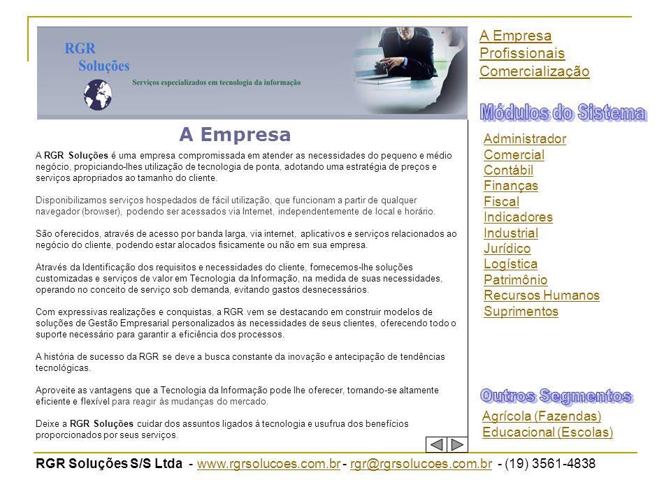 RGR Soluções S/S Ltda - www.rgrsolucoes.com.br - rgr@rgrsolucoes.com.br - (19) 3561-4838www.rgrsolucoes.com.brrgr@rgrsolucoes.com.br A Empresa A RGR S
