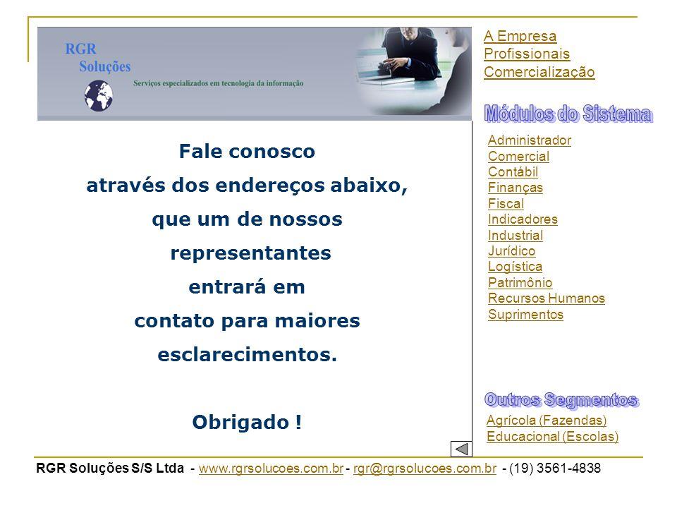 RGR Soluções S/S Ltda - www.rgrsolucoes.com.br - rgr@rgrsolucoes.com.br - (19) 3561-4838www.rgrsolucoes.com.brrgr@rgrsolucoes.com.br Fale conosco atra