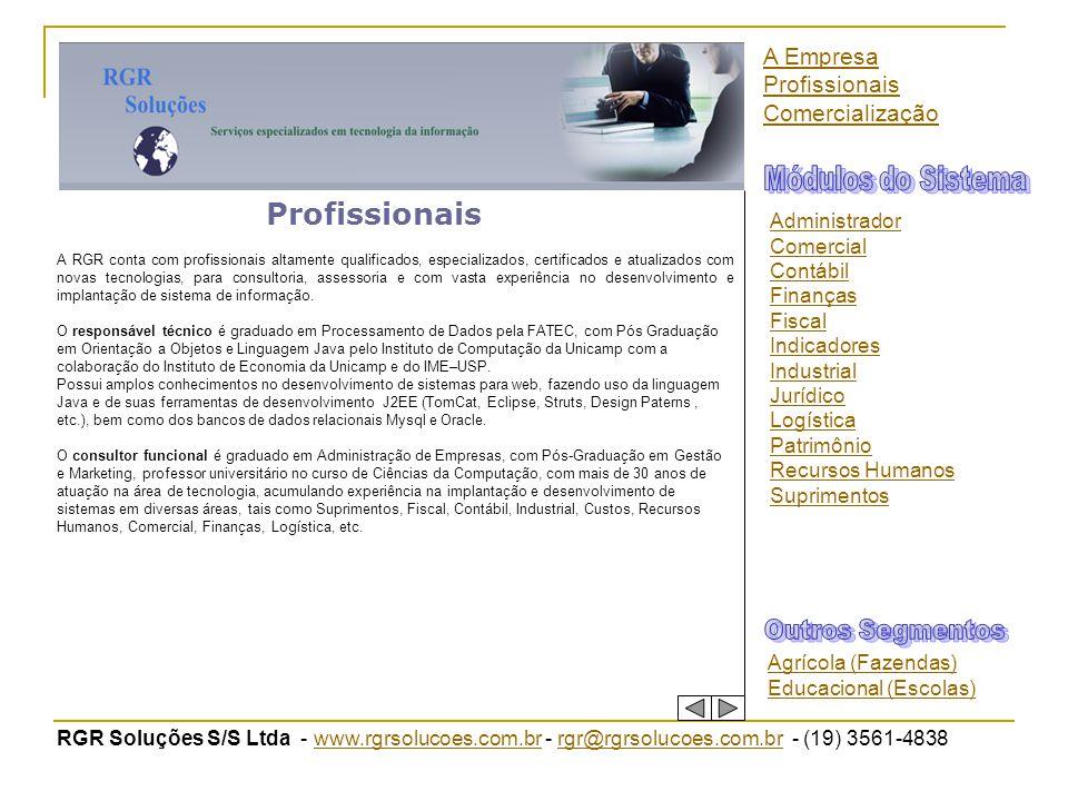 RGR Soluções S/S Ltda - www.rgrsolucoes.com.br - rgr@rgrsolucoes.com.br - (19) 3561-4838www.rgrsolucoes.com.brrgr@rgrsolucoes.com.br Profissionais A R