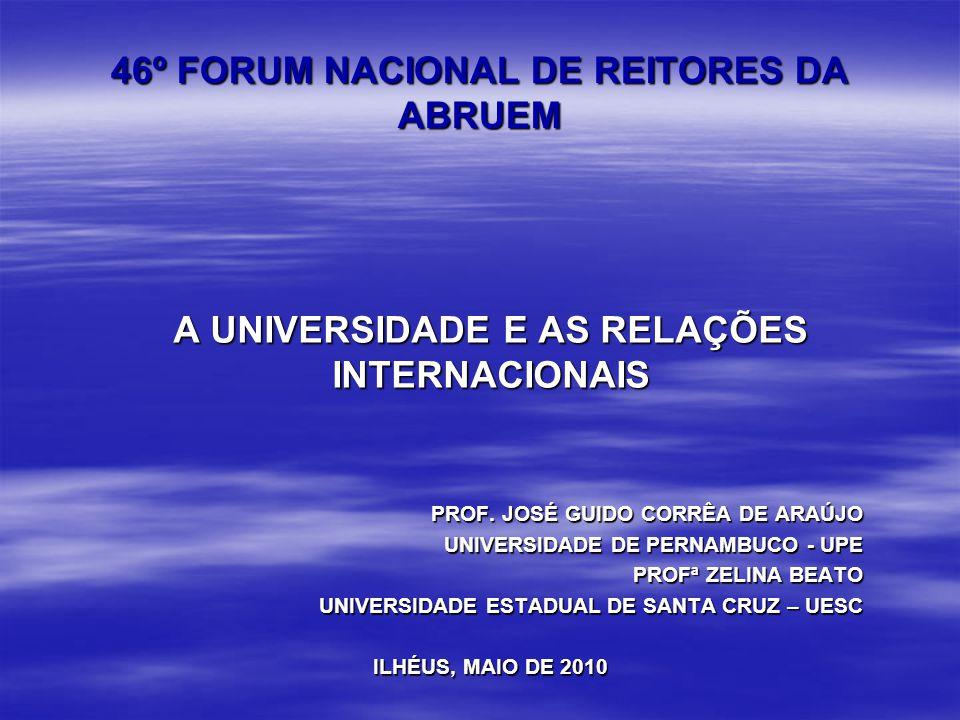 46º FORUM NACIONAL DE REITORES DA ABRUEM A UNIVERSIDADE E AS RELAÇÕES INTERNACIONAIS PROF.