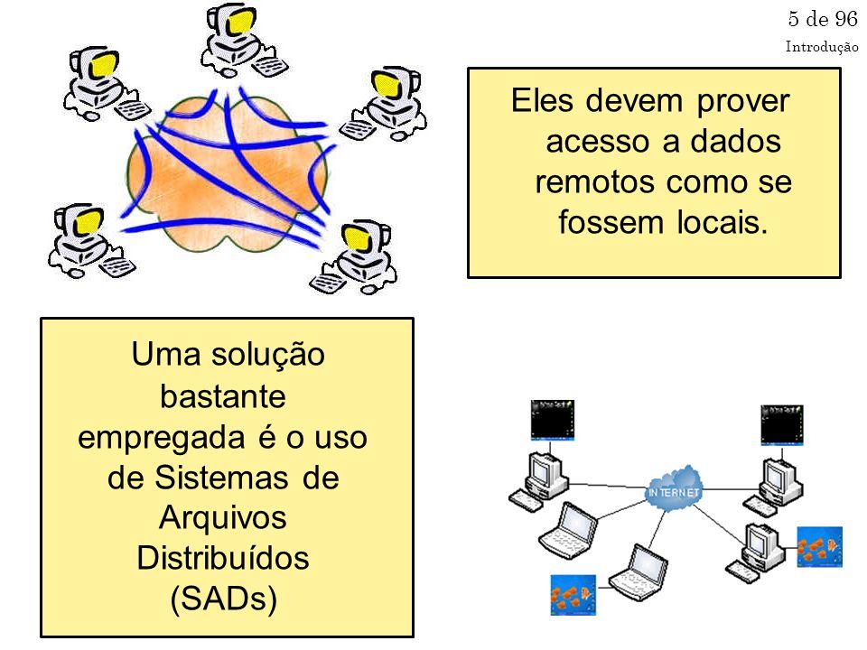 66 de 96 Single File, Segmented Access SFSA Mesma situação da classe MFWA, porém em escala de segmentos, não de arquivos.
