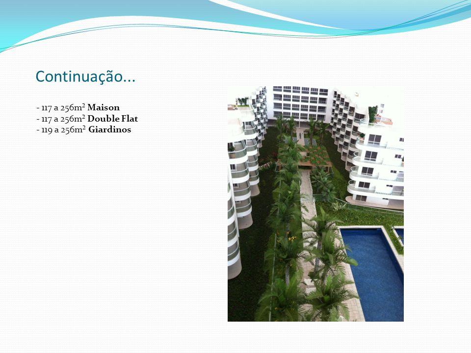 Continuação... - 117 a 256m² Maison - 117 a 256m² Double Flat - 119 a 256m² Giardinos