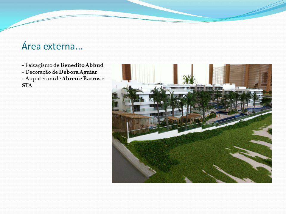 Área externa... - Paisagismo de Benedito Abbud - Decoração de Debora Aguiar - Arquitetura de Abreu e Barros e STA