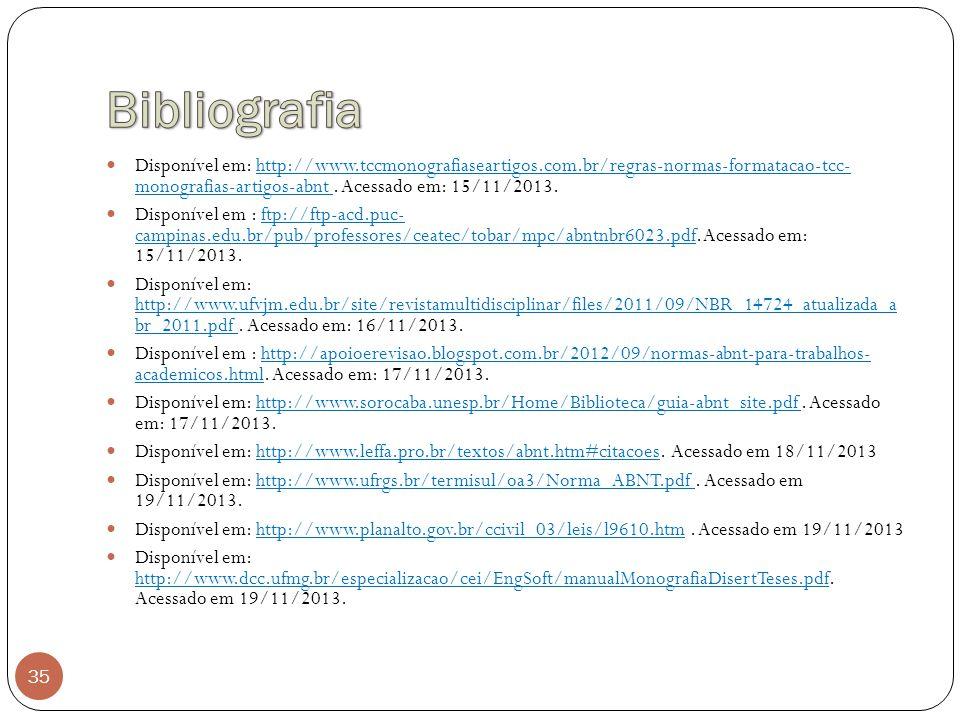 35 Disponível em: http://www.tccmonografiaseartigos.com.br/regras-normas-formatacao-tcc- monografias-artigos-abnt. Acessado em: 15/11/2013. Disponível