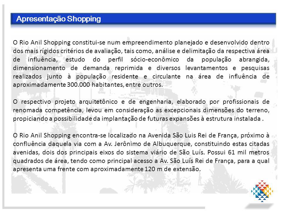 Apresentação Shopping O Rio Anil Shopping constitui-se num empreendimento planejado e desenvolvido dentro dos mais rígidos critérios de avaliação, tai