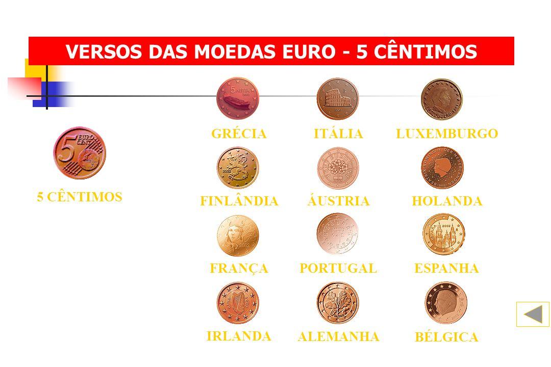 5 CÊNTIMOS BÉLGICA ALEMANHA IRLANDA FINLÂNDIAHOLANDAÁUSTRIA ESPANHA FRANÇAPORTUGAL ITÁLIALUXEMBURGOGRÉCIA VERSOS DAS MOEDAS EURO - 5 CÊNTIMOS