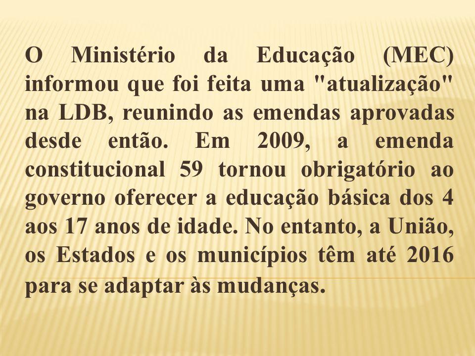 O Ministério da Educação (MEC) informou que foi feita uma