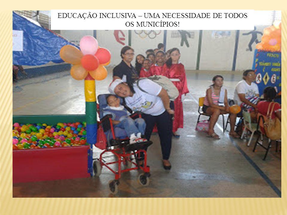 EDUCAÇÃO INCLUSIVA – UMA NECESSIDADE DE TODOS OS MUNICÍPIOS!