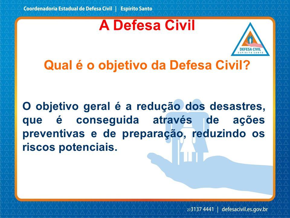 A Defesa civil atua na redução dos desastres, em todo território nacional.