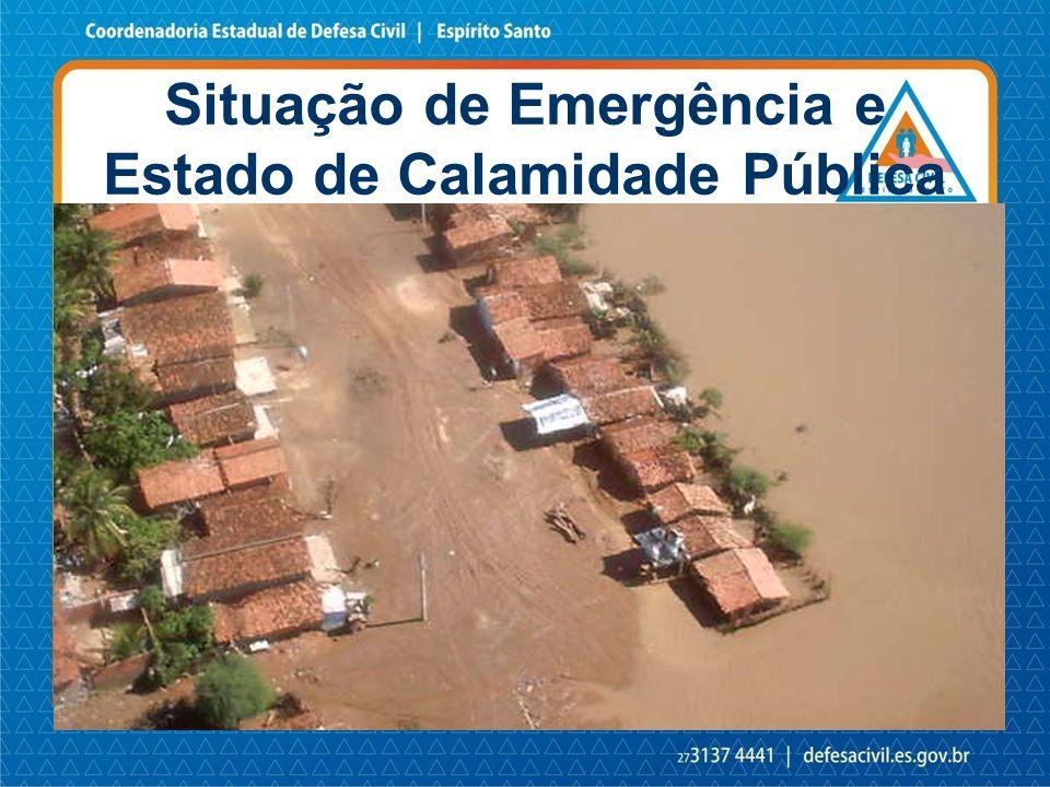 É o reconhecimento (legal) pelo poder público de situação anormal, provocada por desastre, causando danos superáveis (suportáveis) pela comunidade afetada.