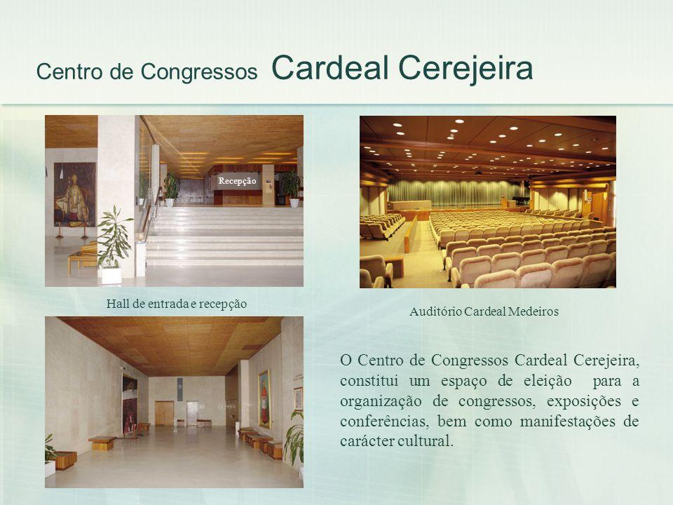 Centro de Congressos Cardeal Cerejeira O Centro de Congressos Cardeal Cerejeira, constitui um espaço de eleição para a organização de congressos, expo