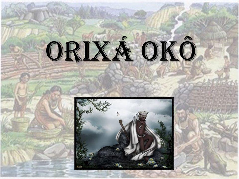 ORIXÁ OKÔ