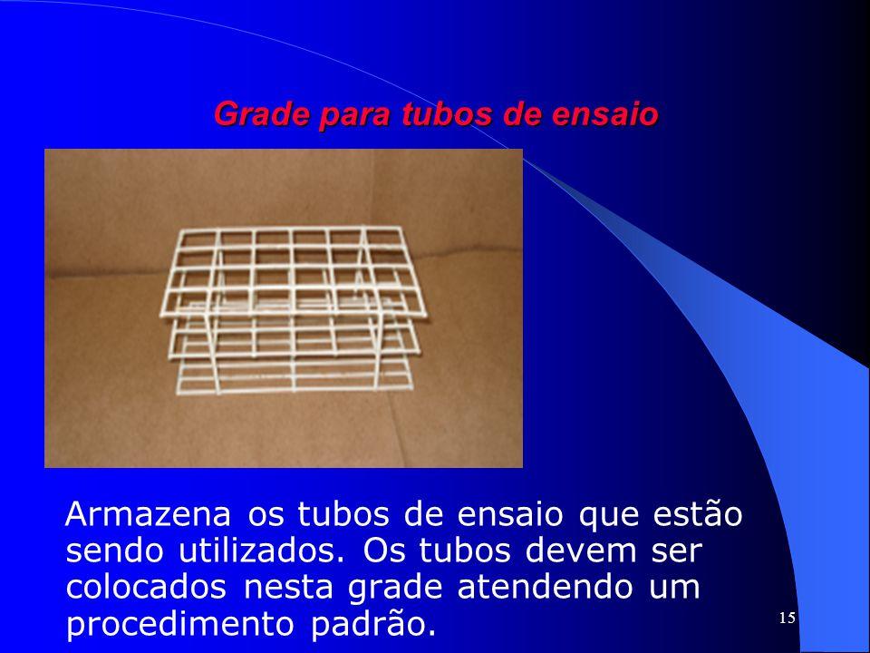 15 Grade para tubos de ensaio Armazena os tubos de ensaio que estão sendo utilizados. Os tubos devem ser colocados nesta grade atendendo um procedimen