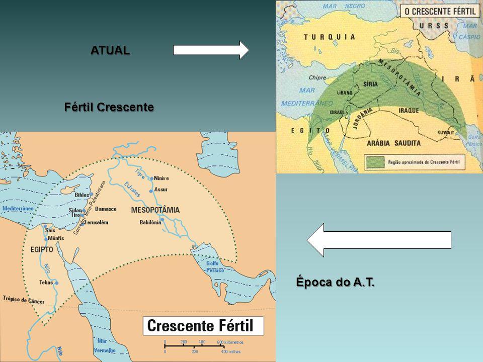 ATUAL Época do A.T. Fértil Crescente