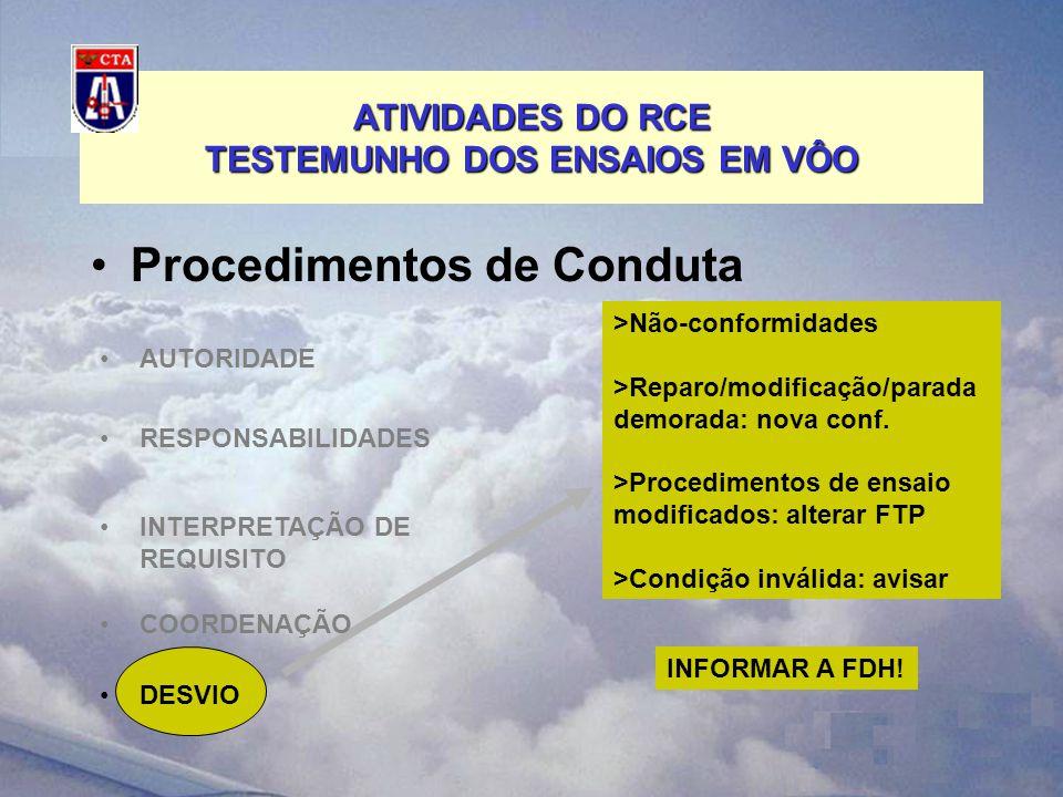 ATIVIDADES DO RCE TESTEMUNHO DOS ENSAIOS EM VÔO Procedimentos de Conduta >Não-conformidades >Reparo/modificação/parada demorada: nova conf.