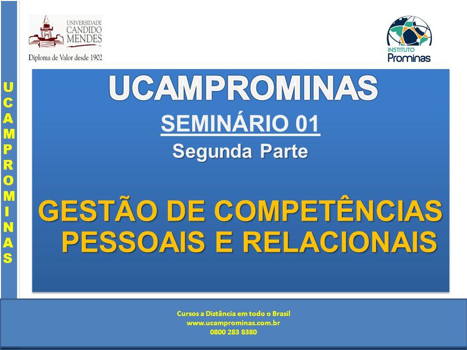 Cursos a Distância em todo o Brasil www.institutoprominas.com.br 0800 283 8380 UCAMPROMINASUCAMPROMINAS UCAMPROMINASUCAMPROMINAS Cursos a Distância em todo o Brasil www.ucamprominas.com.br 0800 283 8380