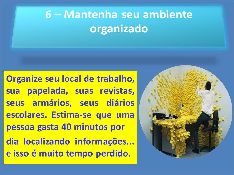 Cursos a Distância em todo o Brasil www.institutoprominas.com.br 0800 283 8380 UCAMPROMINASUCAMPROMINAS UCAMPROMINASUCAMPROMINAS Cursos a Distância em todo o Brasil www.ucamprominas.com.br 0800 283 8380 Cursos a Distância em todo o Brasil www.institutoprominas.com.br 0800 283 8380 Cursos a Distância em todo o Brasil www.ucamprominas.com.br 0800 283 8380 Organize seu local de trabalho, sua papelada, suas revistas, seus armários, seus diários escolares.