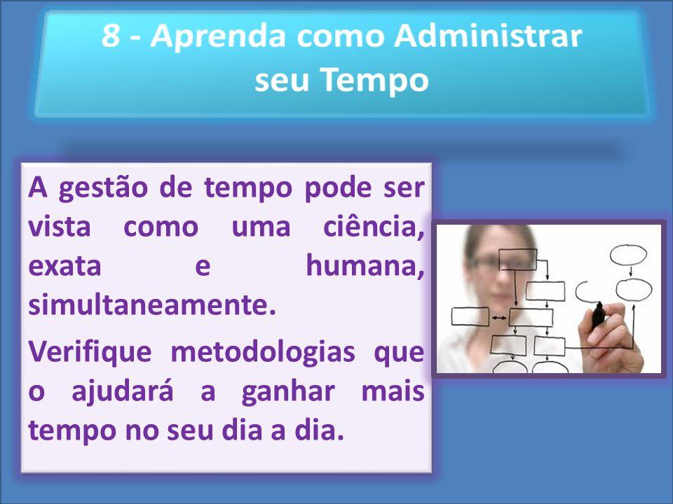 Cursos a Distância em todo o Brasil www.institutoprominas.com.br 0800 283 8380 UCAMPROMINASUCAMPROMINAS UCAMPROMINASUCAMPROMINAS Cursos a Distância em todo o Brasil www.ucamprominas.com.br 0800 283 8380 Cursos a Distância em todo o Brasil www.institutoprominas.com.br 0800 283 8380 Cursos a Distância em todo o Brasil www.ucamprominas.com.br 0800 283 8380 A gestão de tempo pode ser vista como uma ciência, exata e humana, simultaneamente.