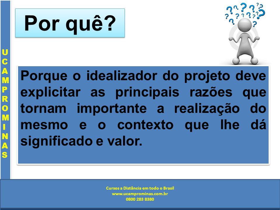 Cursos a Distância em todo o Brasil www.institutoprominas.com.br 0800 283 8380 UCAMPROMINASUCAMPROMINAS UCAMPROMINASUCAMPROMINAS Cursos a Distância em todo o Brasil www.ucamprominas.com.br 0800 283 8380 Cursos a Distância em todo o Brasil www.institutoprominas.com.br 0800 283 8380 Cursos a Distância em todo o Brasil www.ucamprominas.com.br 0800 283 8380 Por quê.