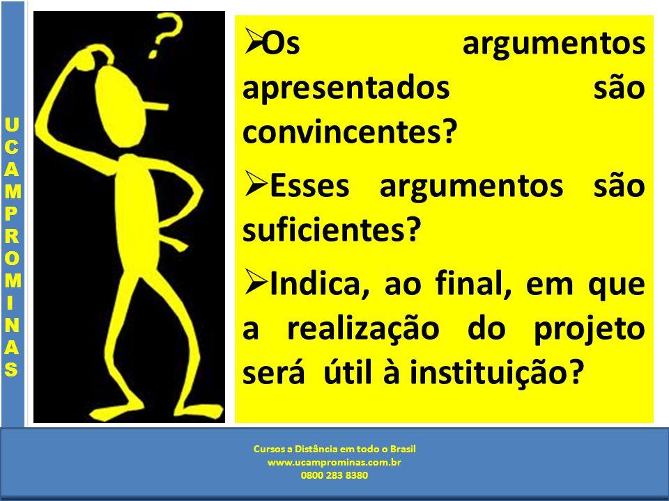 Cursos a Distância em todo o Brasil www.institutoprominas.com.br 0800 283 8380 UCAMPROMINASUCAMPROMINAS UCAMPROMINASUCAMPROMINAS Cursos a Distância em todo o Brasil www.ucamprominas.com.br 0800 283 8380 Cursos a Distância em todo o Brasil www.institutoprominas.com.br 0800 283 8380 Cursos a Distância em todo o Brasil www.ucamprominas.com.br 0800 283 8380 Os argumentos apresentados são convincentes.