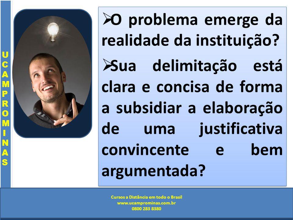 Cursos a Distância em todo o Brasil www.institutoprominas.com.br 0800 283 8380 UCAMPROMINASUCAMPROMINAS UCAMPROMINASUCAMPROMINAS Cursos a Distância em todo o Brasil www.ucamprominas.com.br 0800 283 8380 Cursos a Distância em todo o Brasil www.institutoprominas.com.br 0800 283 8380 Cursos a Distância em todo o Brasil www.ucamprominas.com.br 0800 283 8380 O problema emerge da realidade da instituição.