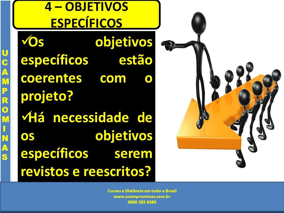 Cursos a Distância em todo o Brasil www.institutoprominas.com.br 0800 283 8380 UCAMPROMINASUCAMPROMINAS UCAMPROMINASUCAMPROMINAS Cursos a Distância em todo o Brasil www.ucamprominas.com.br 0800 283 8380 Cursos a Distância em todo o Brasil www.institutoprominas.com.br 0800 283 8380 Cursos a Distância em todo o Brasil www.ucamprominas.com.br 0800 283 8380 Os objetivos específicos estão coerentes com o projeto.