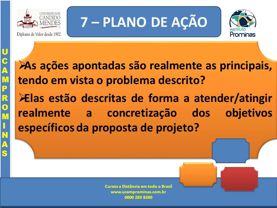 Cursos a Distância em todo o Brasil www.institutoprominas.com.br 0800 283 8380 UCAMPROMINASUCAMPROMINAS UCAMPROMINASUCAMPROMINAS Cursos a Distância em todo o Brasil www.ucamprominas.com.br 0800 283 8380 Cursos a Distância em todo o Brasil www.institutoprominas.com.br 0800 283 8380 Cursos a Distância em todo o Brasil www.ucamprominas.com.br 0800 283 8380 As ações apontadas são realmente as principais, tendo em vista o problema descrito.