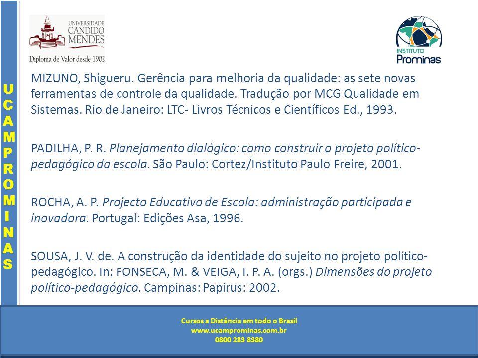 Cursos a Distância em todo o Brasil www.institutoprominas.com.br 0800 283 8380 UCAMPROMINASUCAMPROMINAS UCAMPROMINASUCAMPROMINAS Cursos a Distância em todo o Brasil www.ucamprominas.com.br 0800 283 8380 Cursos a Distância em todo o Brasil www.institutoprominas.com.br 0800 283 8380 Cursos a Distância em todo o Brasil www.ucamprominas.com.br 0800 283 8380 MIZUNO, Shigueru.