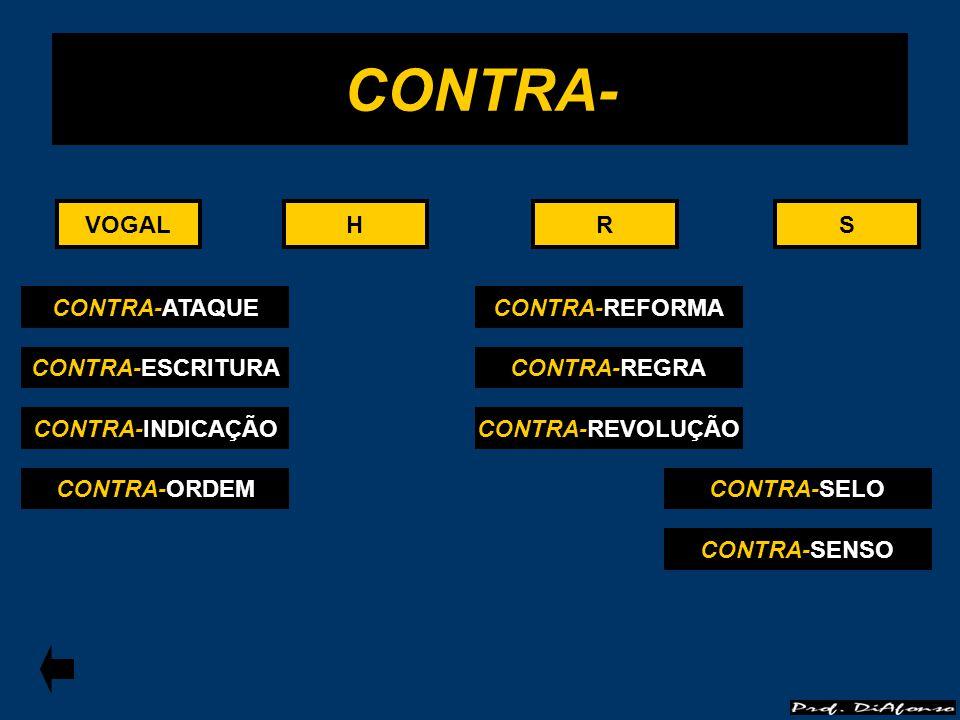 RS CONTRA- HHVOGALRS CONTRA-ATAQUE CONTRA-ESCRITURA CONTRA-INDICAÇÃO CONTRA-ORDEM CONTRA-REFORMA CONTRA-REGRA CONTRA-REVOLUÇÃO CONTRA-SELO CONTRA-SENS