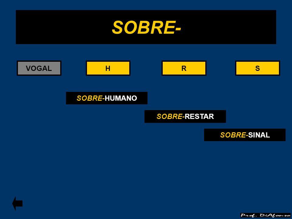RS SOBRE- HHRS SOBRE-HUMANO SOBRE-RESTAR SOBRE-SINAL VOGAL