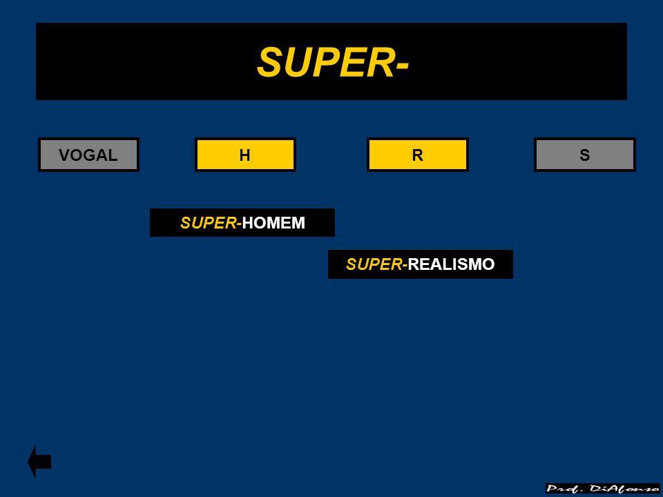 RS SUPER- HHVOGALR SUPER-HOMEM SUPER-REALISMO