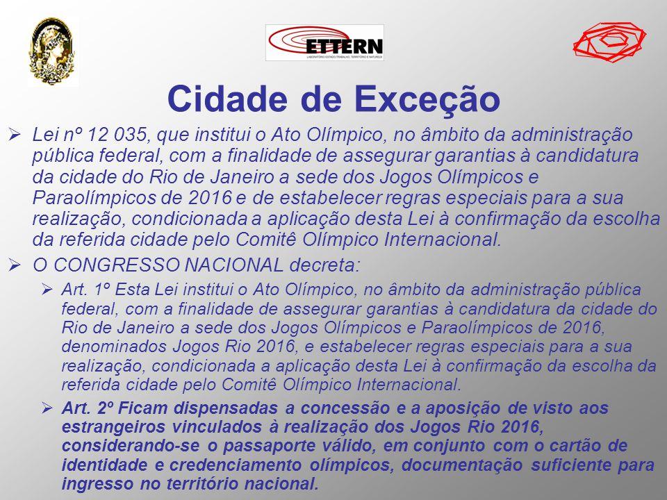 Cidade de Exceção Lei nº 12 035, que institui o Ato Olímpico, no âmbito da administração pública federal, com a finalidade de assegurar garantias à ca