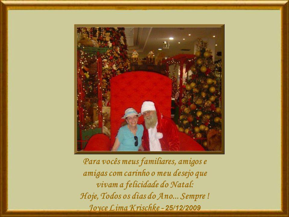 Que na ternura de Jesus Menino representada pelo sorriso de uma criança vejamos a beleza do Natal: Hoje,Todos os dias do Ano... SEMPRE! Ana Beatriz