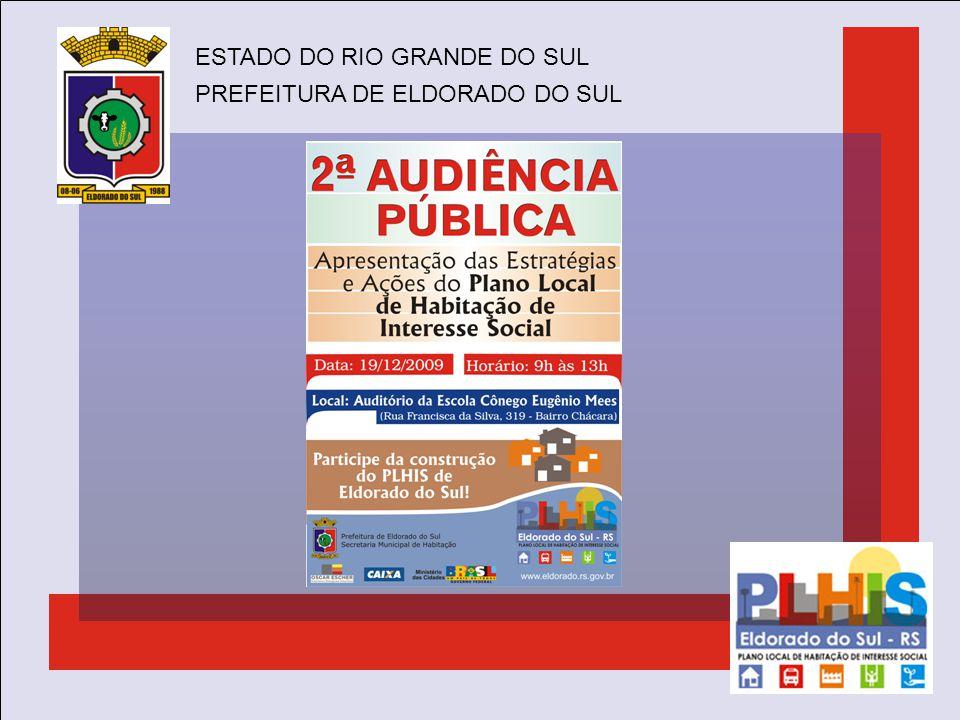 ESTADO DO RIO GRANDE DO SUL PREFEITURA DE ELDORADO DO SUL DESENVOLVIMENTO PLANEJADO MELHORIA DA QUALIDADE DE VIDA HABITAÇÃO ADEQUADA PARA TODOS E TODAS NOVOS RUMOS ADMINISTRAÇÃO MUNICIPAL