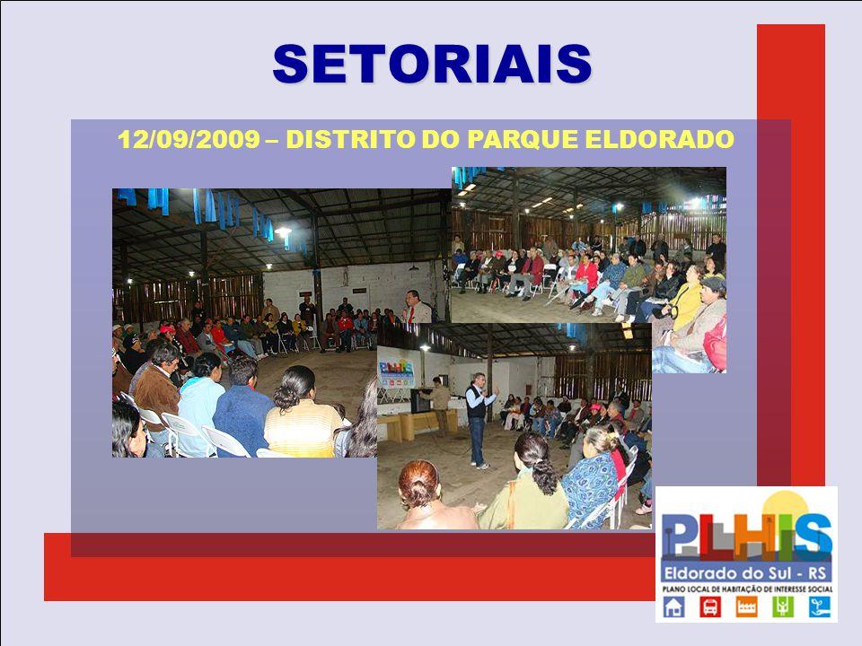 SETORIAIS 12/09/2009 – DISTRITO DO PARQUE ELDORADO