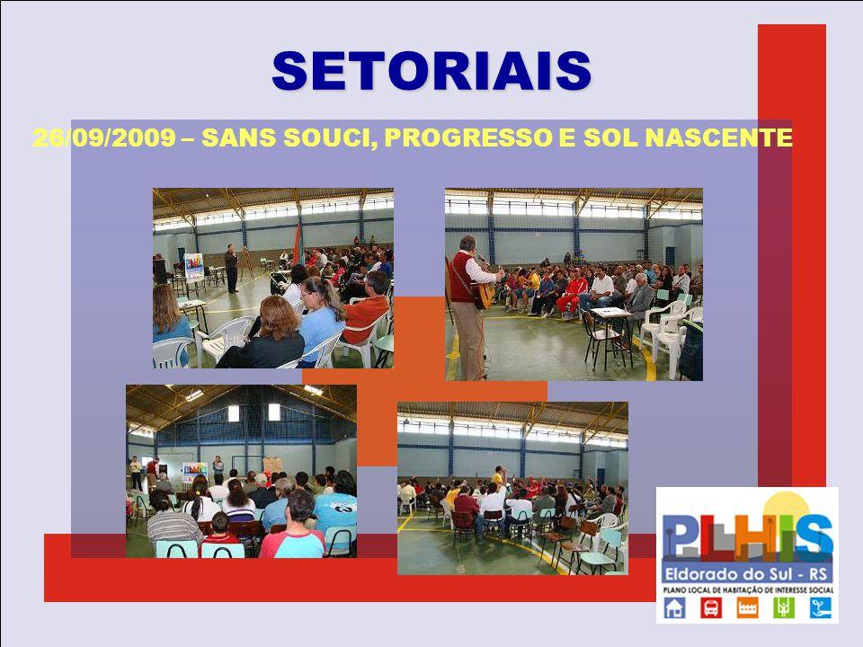 SETORIAIS 26/09/2009 – SANS SOUCI, PROGRESSO E SOL NASCENTE